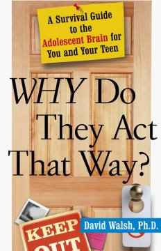 Why do they act that way? : a survival guide to the adolescent brain for you and your teen book cover