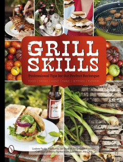 Grill Skills:  Professional tips for the perfect barbeque book cover