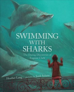 Swimming with sharks : the daring discoveries of Eugenie Clark book cover
