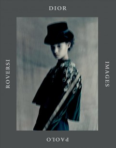 Dior Images : Paolo Roversi. book cover