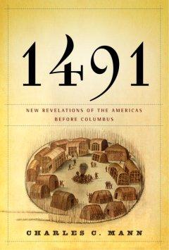1491 : new revelations of the Americas before Columbus book cover