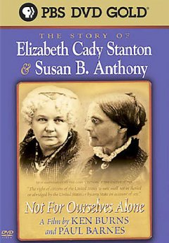 Not for ourselves alone : the story of Elizabeth Cady Stanton & Susan B. Anthony book cover