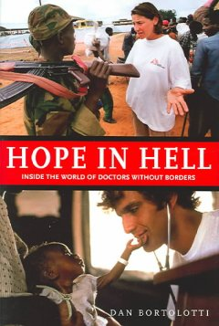 Catalog record for Hope in hell : inside the the world of Doctors Without Borders
