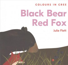 Black bear red fox : colours in Cree book cover
