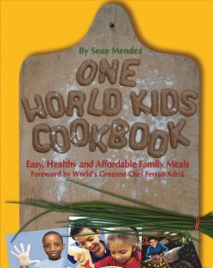 One world kids cookbook : easy, healthy, and affordable family meals book cover