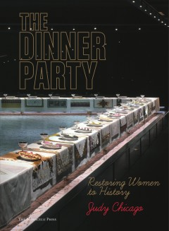 Catalog record for The dinner party : restoring women to history