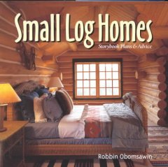 Small log homes : storybook plans & advice book cover