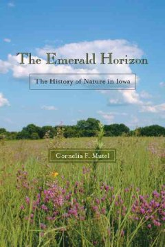 The emerald horizon : the history of nature in Iowa book cover