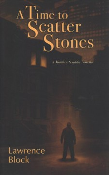 A time to scatter stones : a Matthew Scudder novella book cover