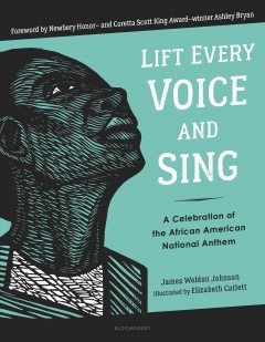 Lift every voice and sing : a celebration of the African American national anthem book cover