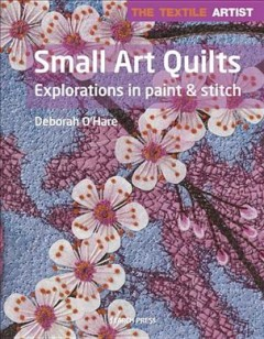 Small art quilts : explorations in paint & stitch book cover