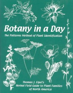Botany in a day : the patterns method of plant identification : Thomas J. Elpel's herbal field guide to plant families book cover