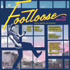 Footloose : the musical : original Broadway cast recording book cover