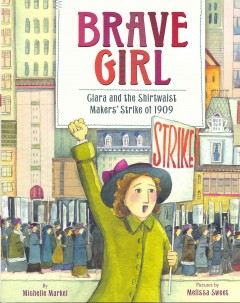 Brave girl : Clara and the Shirtwaist Makers' Strike of 1909 book cover
