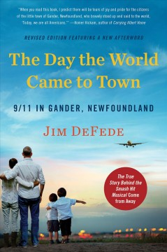 The day the world came to town : 9/11 in Gander, Newfoundland book cover