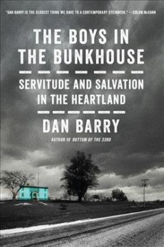 The boys in the bunkhouse : servitude and salvation in the heartland book cover
