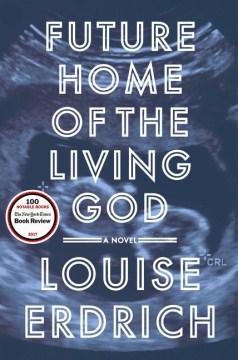 Future home of the living god : a novel book cover