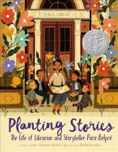 Planting stories : the life of librarian and storyteller Pura Belpré book cover