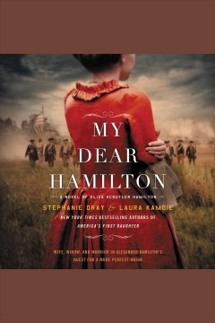 My dear Hamilton : a novel of Eliza Schuyler Hamilton book cover