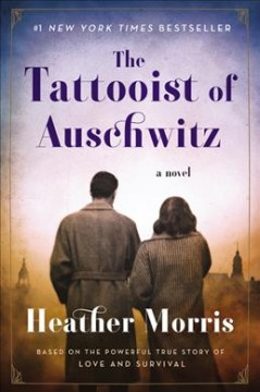 The Tattooist of Auschwitz : a novel book cover