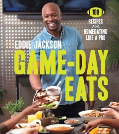 Game-day eats : 100 recipes for homegating like a pro book cover