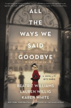 All the ways we said goodbye : a novel of the Paris Ritz book cover