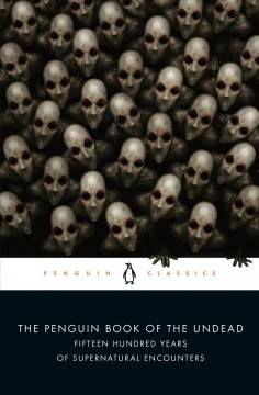 The Penguin book of the undead : fifteen hundred years of supernatural encounters book cover