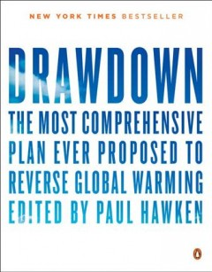 Drawdown : the most comprehensive plan ever proposed to reverse global warming book cover