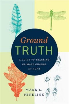 Catalog record for Ground truth : a guide to tracking climate change at home