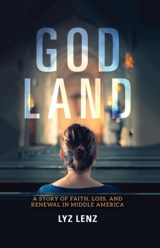God land : a story of faith, loss, and renewal in Middle America book cover