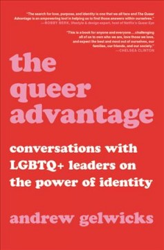 The queer advantage : Conversations with LGBTQ+ Leaders on the Power of Identity book cover