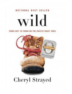 Wild : from lost to found on the Pacific Crest Trail book cover