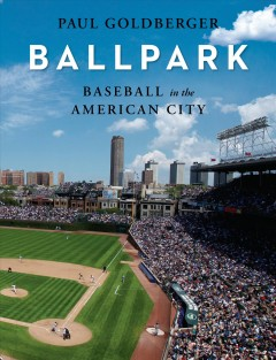 Ballpark : baseball in the American city book cover