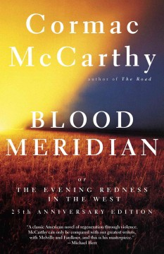 Blood meridian, or, The evening redness in the West book cover