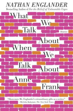 Catalog record for What we talk about when we talk about Anne Frank : stories