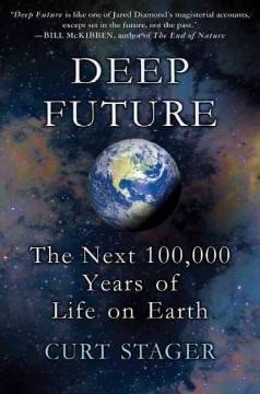 Deep future : the next 100,000 years of life on Earth book cover