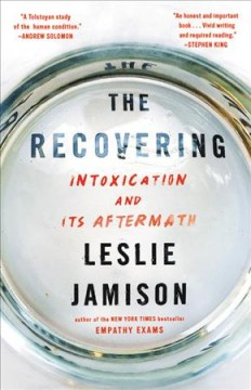 The recovering : intoxication and its aftermath book cover