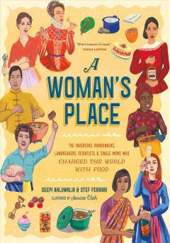 A woman's place : the inventors, rumrunners, lawbreakers, scientists & single moms who changed the world with food book cover