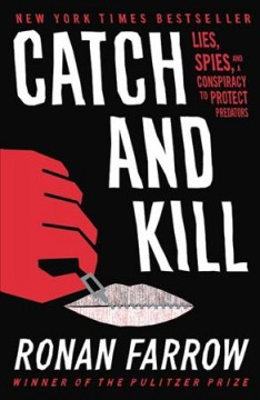 Catch and kill : lies, spies, and a conspiracy to protect predators book cover