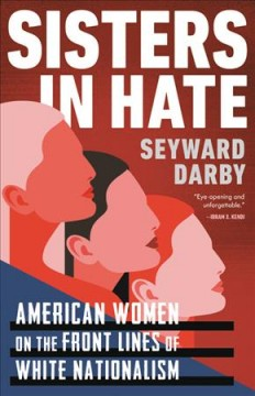 Sisters in hate : American women on the front lines of white nationalism book cover