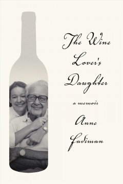 The wine lover's daughter : a memoir book cover