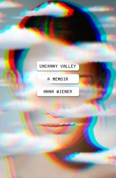 Catalog record for Uncanny valley : a memoir