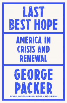 Last best hope : America in crisis and renewal book cover