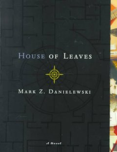 Mark Z. Danielewski's House of leaves : by Zampanó, with introduction and notes by Johnny Truant. book cover
