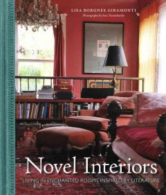 Novel interiors : living in enchanted rooms inspired by literature book cover