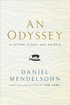 An odyssey : a father, a son, and an epic book cover