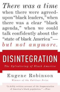 Disintegration : the splintering of Black America book cover