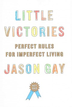 Little victories : perfect rules for imperfect living book cover