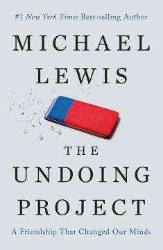 The undoing project : a friendship that changed our minds book cover
