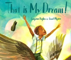 "That is my dream! : a picture book of Langston Hughes's ""Dream variation"" book cover"